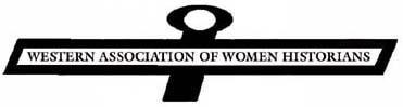 Western Association of Women Historians - 2013 Annual...