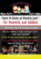 The Mummies and Daddies Business Networking Launch Even...