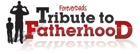 2013 ForeverDads Tribute to Fatherhood