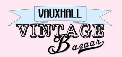 The Vauxhall Vintage Bazaar