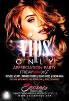 VIPS ONLY APPRECIATION PARTY EVERYONE FREE