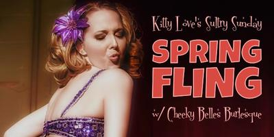 Kitty Love's Sultry Sunday: Spring Fling featuring...