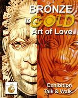 The Art of Love: From Bronze To Gold - ART WALK  on...