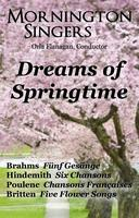 Dreams of Springtime - Mornington Singers Spring...