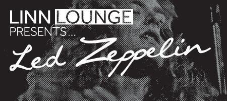 Linn Lounge presents Led Zeppelin