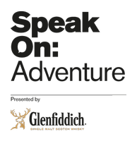 Glenfiddich Presents Speak On: Adventure and Whisky...