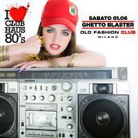 Haus 80's Ghetto Blaster |SATURDAY| Old Fashion Club...