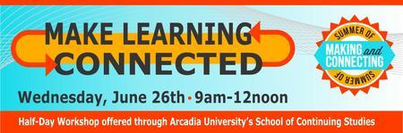MAKING LEARNING CONNECTED: Half-Day Workshop offered...