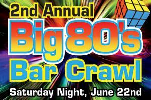 2nd Annual Big 80's Bar Crawl