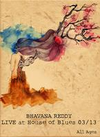 BHAVANA REDDY LIVE AT HOUSE OF BLUES