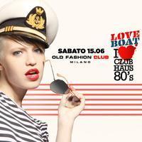 Club Haus 80's Love Boat |SATURDAY| Old Fashion Club...