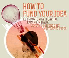 HOW TO FUND YOUR IDEA
