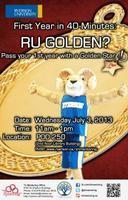 First Year in 40 Minutes: RU Golden