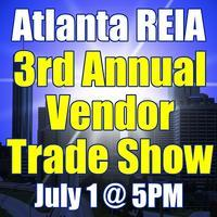 Atlanta REIA 3rd Annual Vendor Tradeshow & 3 Year...