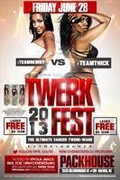 #TWERKFEST 2013 | #PACKHOUSE | FRI JUNE 28TH | LADIES...