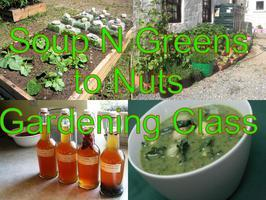 Soup N Greens to Nuts Gardening Class