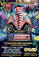 H2AMERICA PAINT PARTY @ QUAD JULY 5TH & 6TH