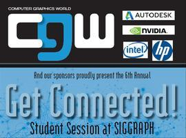 CGW  Get Connected!  Student Session @ SIGGRAPH