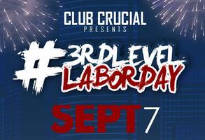 Club Crucial 3RD LEVEL LABOR DAY BASH