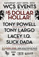 7/20 WCS Events pres. $5.00 Hollar!  Tony Powell, Tony...