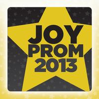 Joy Prom 2013... Your Night to Shine