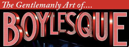 The Gentlemanly Art of Boylesque