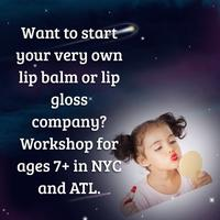 START YOUR OWN LIP GLOSS COMPANY WORKSHOP FOR KIDS IN A...