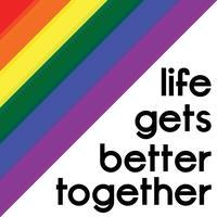 Life Gets Better Together Conference