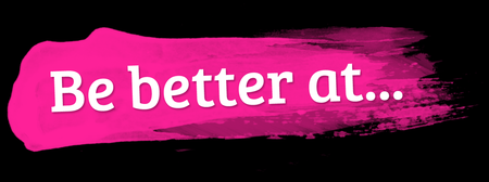 Be Better At .........LinkedIn