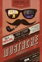 MUSTACHE MADNESS THIS SATURDAY FEB 23 AT THE VAULT...