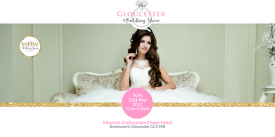 The Gloucester Wedding Show Sunday 21st March 2021