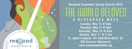 The World Beloved: Resound Ensemble Spring Concert:...