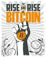 The Rise & Rise of Bitcoin - MIT Bitcoin Club Screening