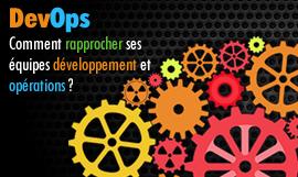 DevOps : Comment rapprocher ses équipes développement...