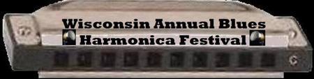 Wisconsin Annual Blues Harmonica Festival 2015 Returns...