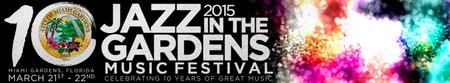 Jazz In The Gardens 2015 Tickets Sat Mar 21 2015 At 7