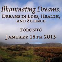 Illuminating Dreams: Dreams in Loss, Health, and...