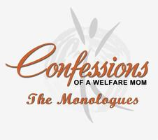 Confessions of a Welfare Mom: The Monologues