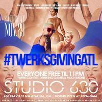 #TwerksgivingATL Saturday Nov.29,2014 @ Studio 630