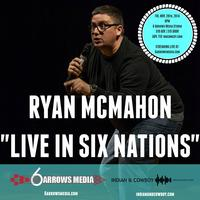 Ryan McMahon - Live in Six Nations