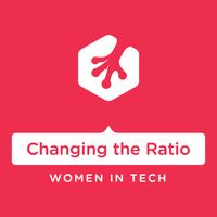 Changing the Ratio - Women in Tech