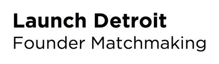 Launch Detroit - Founder Matchmaking