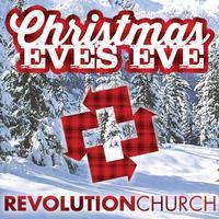 Christmas Eve's Eve at Revolution Church