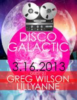 DISCO GALACTIC WITH GREG WILSON,  LILLYANNE