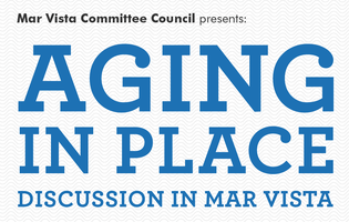 Mar Vista Committee Council - Aging in Place