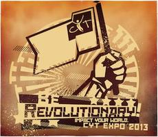 2013 CYT EXPO Be Revolutionary. Impact Your World.