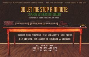 DO LET ME STOP A MINUTE: 3 plays by Thornton Wilder