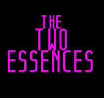 THE TWO ESSENCES (Staged Reading)