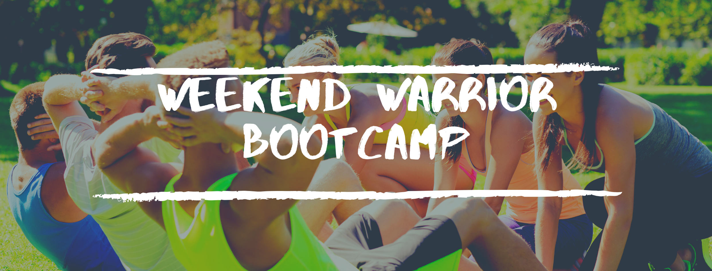 Weekend Warrior Bootcamp commencing 13 February 2021