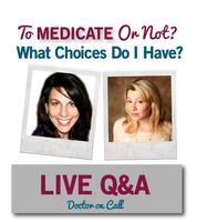 To Medicate Or Not: What Choices Do I have?